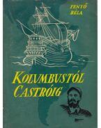 Kolumbustól Castróig - Fenyő Béla