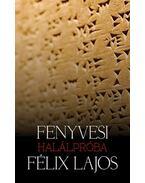 Halálpróba - Fenyvesi Félix Lajos