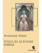 Itália és az északi ember - Ferdinandy Mihály