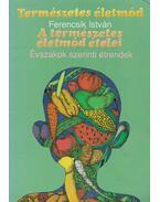 A természetes életmód ételei - Ferencsik István