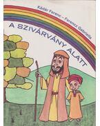 A szivárvány alatt - Kádár Ferenc, Ferencz Gabriella
