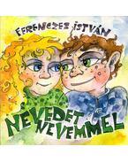 Nevedet nevemmel - Ferenczes István