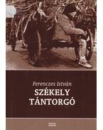 Székely tántorgó - Ferenczes István