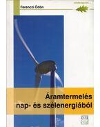 Áramtermelés nap- és szélenergiából saját