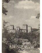 A diósgyőri vár - Ferenczy Károly, Marjalaki Kiss Lajos, Leszih Andor