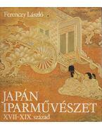 Japán iparművészet XVII-XIX. század - Ferenczy László