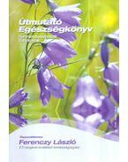 Útmutató egészségkönyv - Ferenczy László