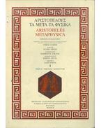 Aristotelés Metaphysica görögül és magyarul I. - Ferge Gábor