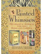 Painted Whimsies: Decorative Accents for the Home and Garden - FERGUSON, JENNIFER R, - SKINNER, JUDITH A,