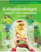 A világbajnokságok legjobb 100 futballistája - Ferkai Marcell