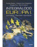 Integrálódó Európa I. - Ferkelt Balázs, Káldyné Esze Magdolna, Kruppa Éva, Vida Krisztina