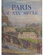 Paris au XIX Siécle - Fernand Nathan, Marc Gaillard