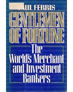 Gentlemen of Fortune: The World's Merchant and Investment Bankers - FERRIS, PAUL