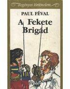 A Fekete brigád - Feval Paul