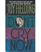 Don't Cry Now - Fielding, Joy