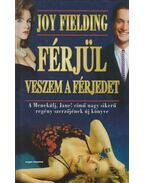 Férjül veszem a férjedet - Fielding, Joy