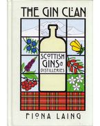 The Gin Clan: Scottish Gins and Distilleries - Fiona Laing