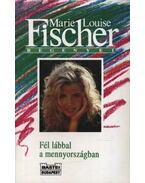 Fél lábbal a mennyországban - Fischer, Marie Louise