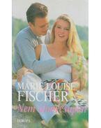 Nem álom csupán - Fischer, Marie Louise