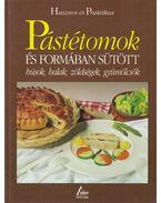 Pástétomok és formában sütött húsok, halak, zöldségek, gyümölcsök - Fischer, Paulette