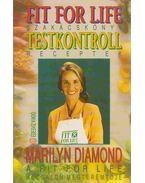 Fit for life szakácskönyv - Testkontroll receptek - Marilyn Diamond