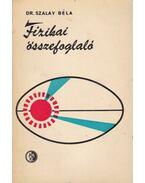 Fizikai összefoglaló (dedikált) - Dr. Szalay Béla