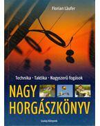 Nagy horgászkönyv - Florian Laufer