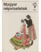 Magyar népviseletek - Flórián Mária