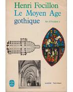 Le Moyen Age gohtique - Focillon, Henri