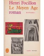 Le Moyen Age roman - Focillon, Henri