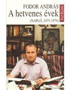 A hetvenes évek (Napló, 1975-1979) - Fodor András