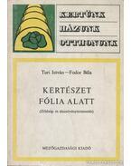 Kertészet fólia alatt - Fodor Béla, Túri István