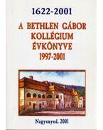 A Bethlen Gábor Kollégium évkönyve 1997-2001 - Fodor Ildikó, Lázár Emőke