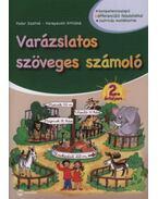 Varázslatos szöveges számoló 2. évfolyam - Fodor Zsoltné; Kerepeczki Attiláné