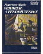 Vermeer: a festőművészet - Fogarassy Miklós