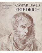 Caspar David Friedrich - Földényi F. László