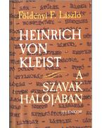 Heinrich von Kleist (dedikált) - Földényi F. László