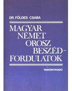 Magyar-német-orosz beszédfordulatok - Földes Csaba