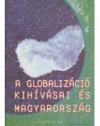 A globalizáció kihívásai és Magyarország - Földes György, Inotai András