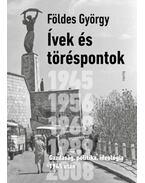 Ívek és töréspontok - Gazdaság, politika, ideológia 1945 után - Földes György