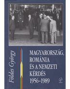 Magyarország, Románia és a nemzeti kérdés - Földes György