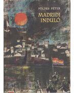 Madridi induló - Földes Péter