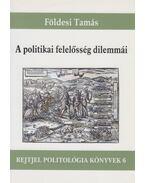 A politikai felelősség dilemmái - Földesi Tamás