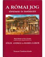 A római jog története és institúciói - Földi András, Hamza Gábor