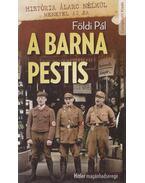 A barna pestis - Földi Pál