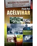 Acélvihar - Páncéloscsaták Kurszk 1943, Ardennek 1944 - Földi Pál