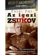Az igazi Zsukov - Földi Pál