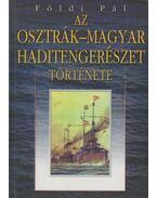 Az osztrák-magyar haditengerészet története - Földi Pál