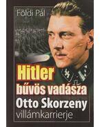 Hitler bűvös vadásza - Földi Pál