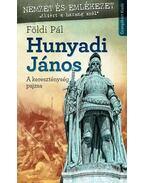 Hunyadi János - Földi Pál